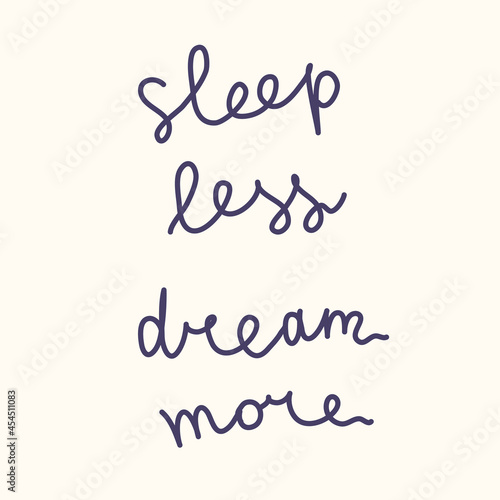 motivation slogan - sleep less dream more