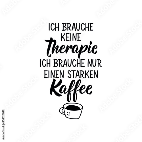 Fototapeta Translation from German: I don't need therapy