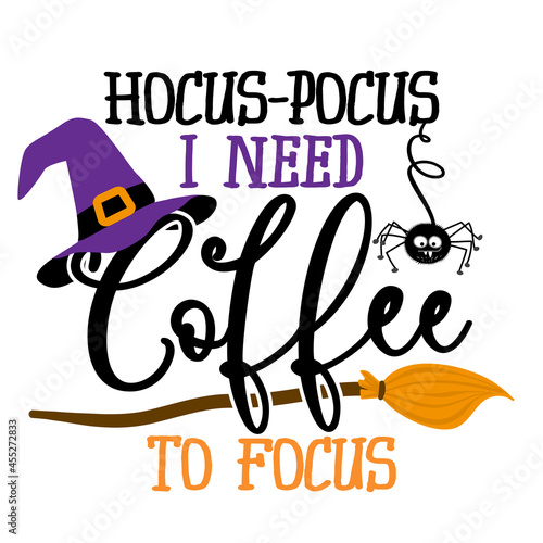 Fotografie, Obraz Hocus focus, I need coffee to focus - Halloween quote on white background with broom and witch hat