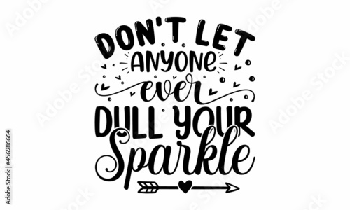 Valokuva Don't let anyone ever dull your sparkle, Inspirational quote at turquoise waterc