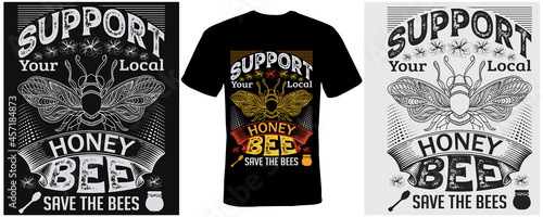 Slika na platnu support your local honey bee save the bees t-shirt design for bee