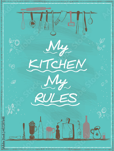 Fotografie, Obraz My kitchen, my rules, vector lettering quote card template