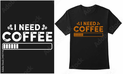 Fotografie, Obraz I Need Coffee Typography With Coffee Vector Design For T-Shirt, Banner, Poster,