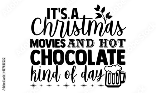 Canvastavla It's a christmas movies and hot chocolate kind of day- Christmas t-shirt design,