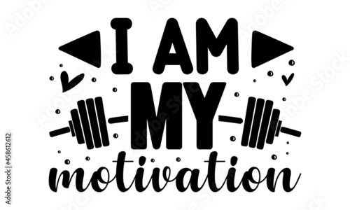 I am my motivation, Inspiring Workout and Fitness Gym Motivation Quote Illustration Sign, Creative Vector Typography Grunge Poster Concept