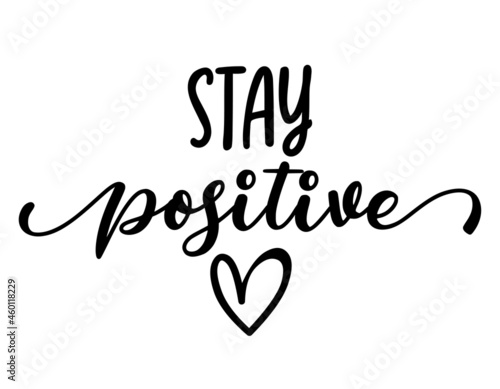 Fototapeta Stay positive - lovely lettering calligraphy quote