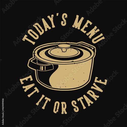 Obraz na plátně vintage slogan typography today's menu eat or starve for t shirt design