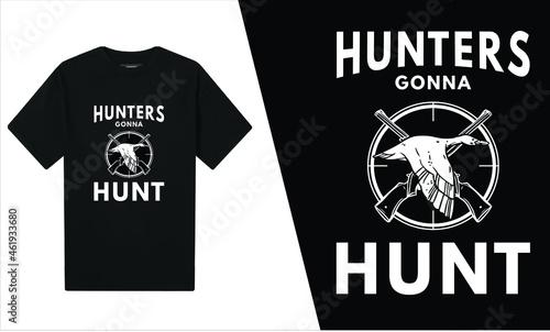 Fotografie, Obraz Hunters Gonna Hunt T-Shirt Design